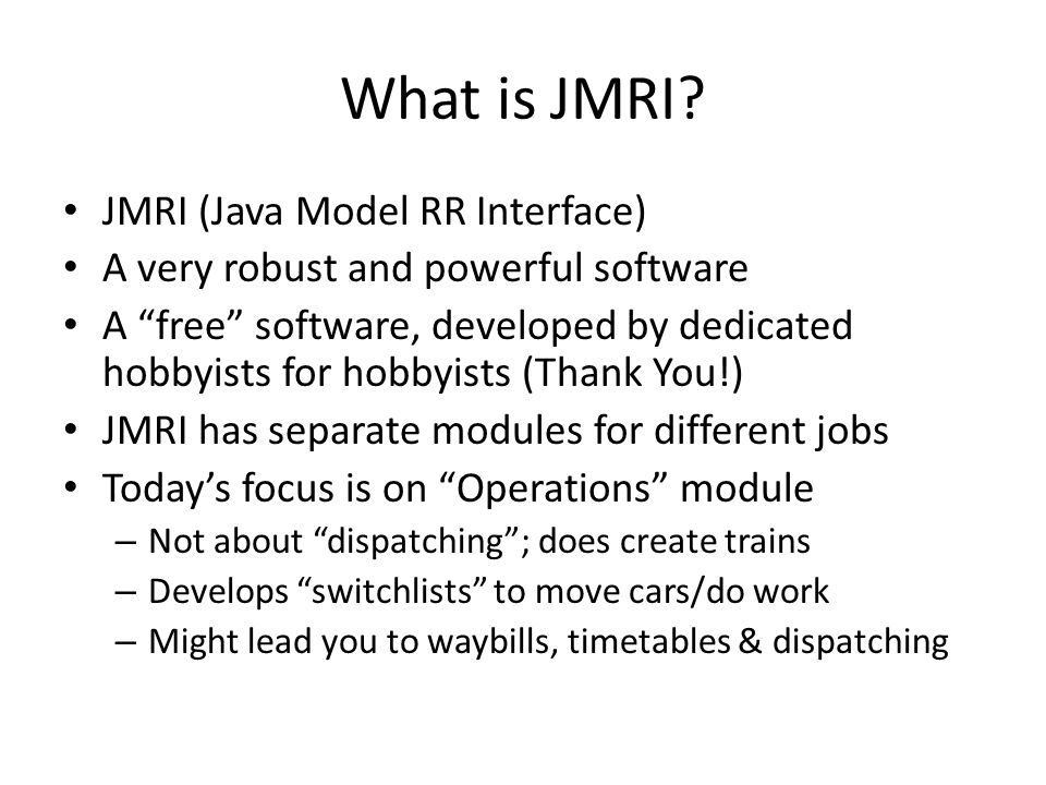 What is JMRI JMRI (Java Model RR Interface)