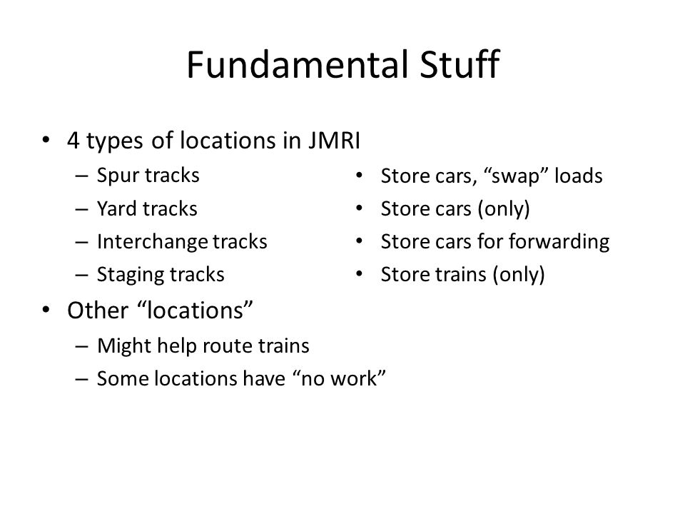 Fundamental Stuff 4 types of locations in JMRI Other locations