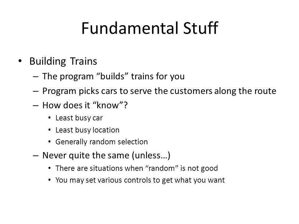Fundamental Stuff Building Trains The program builds trains for you