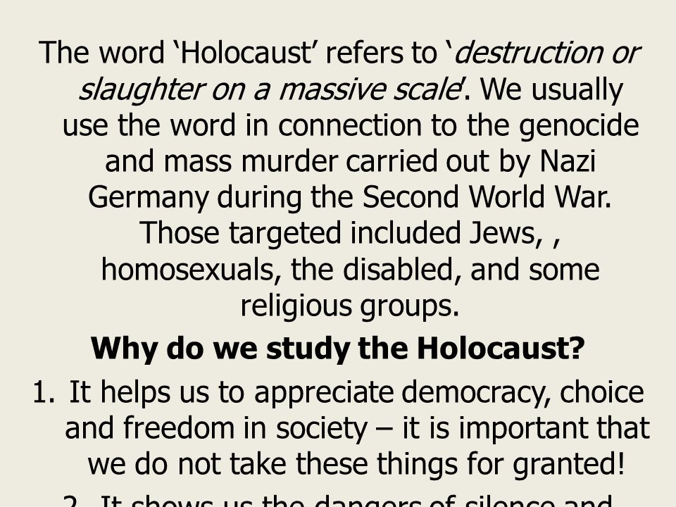 Why do we study the Holocaust