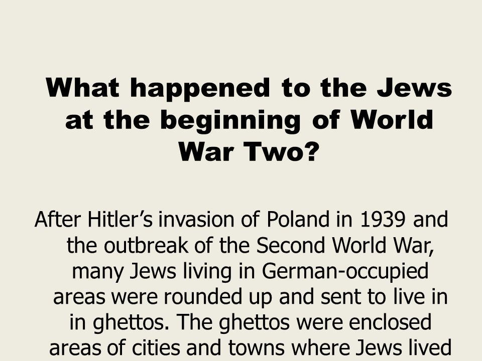 What happened to the Jews at the beginning of World War Two