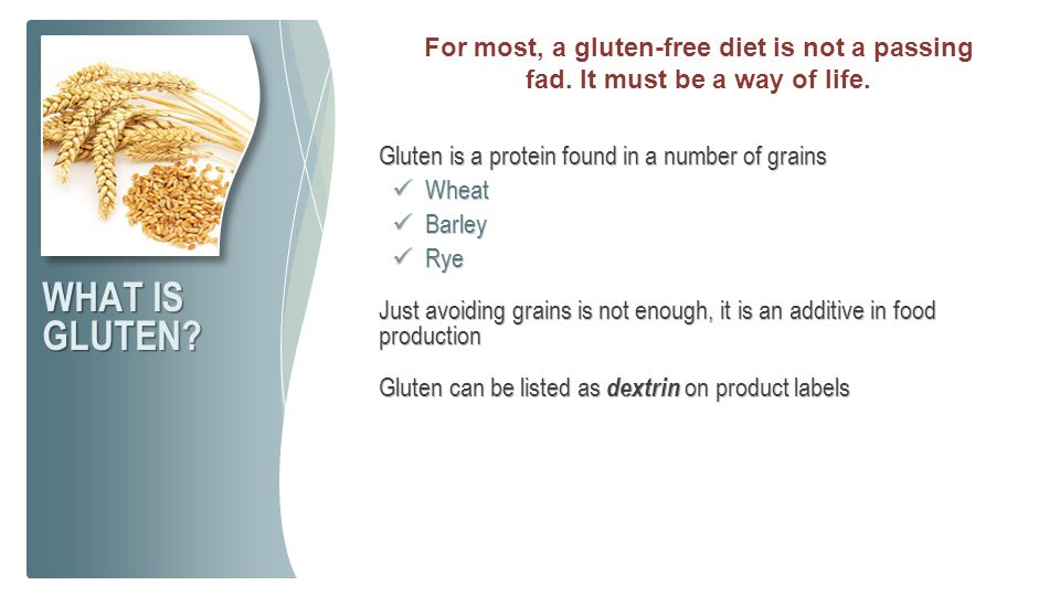 For most, a gluten-free diet is not a passing fad