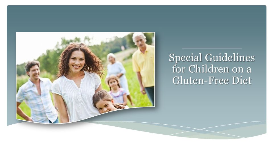 Special Guidelines for Children on a Gluten-Free Diet