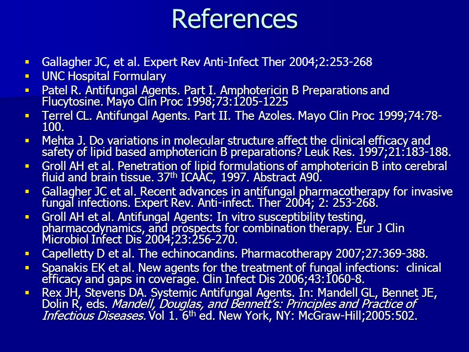 References Gallagher JC, et al. Expert Rev Anti-Infect Ther 2004;2:253-268. UNC Hospital Formulary.