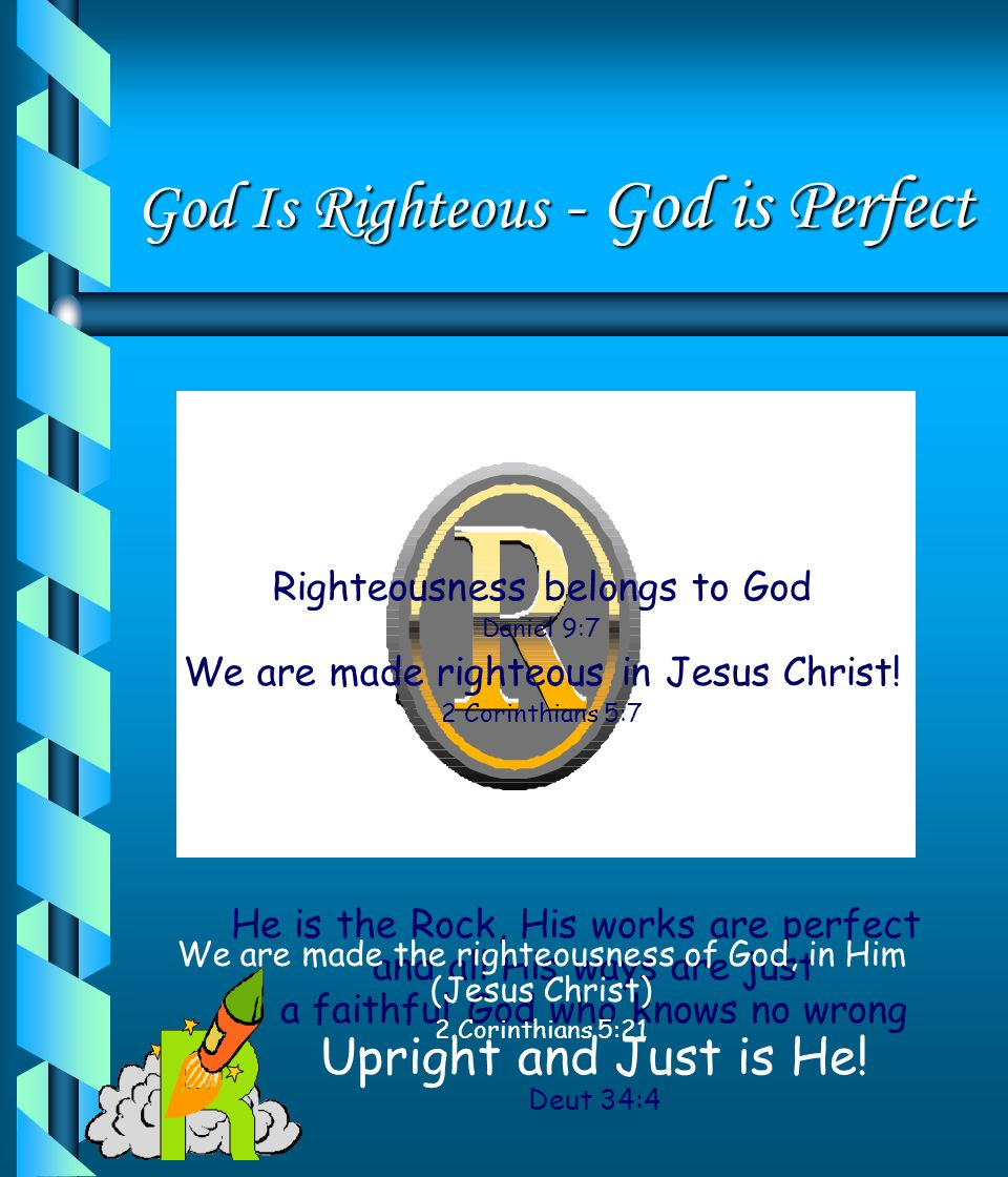 God Is Righteous - God is Perfect