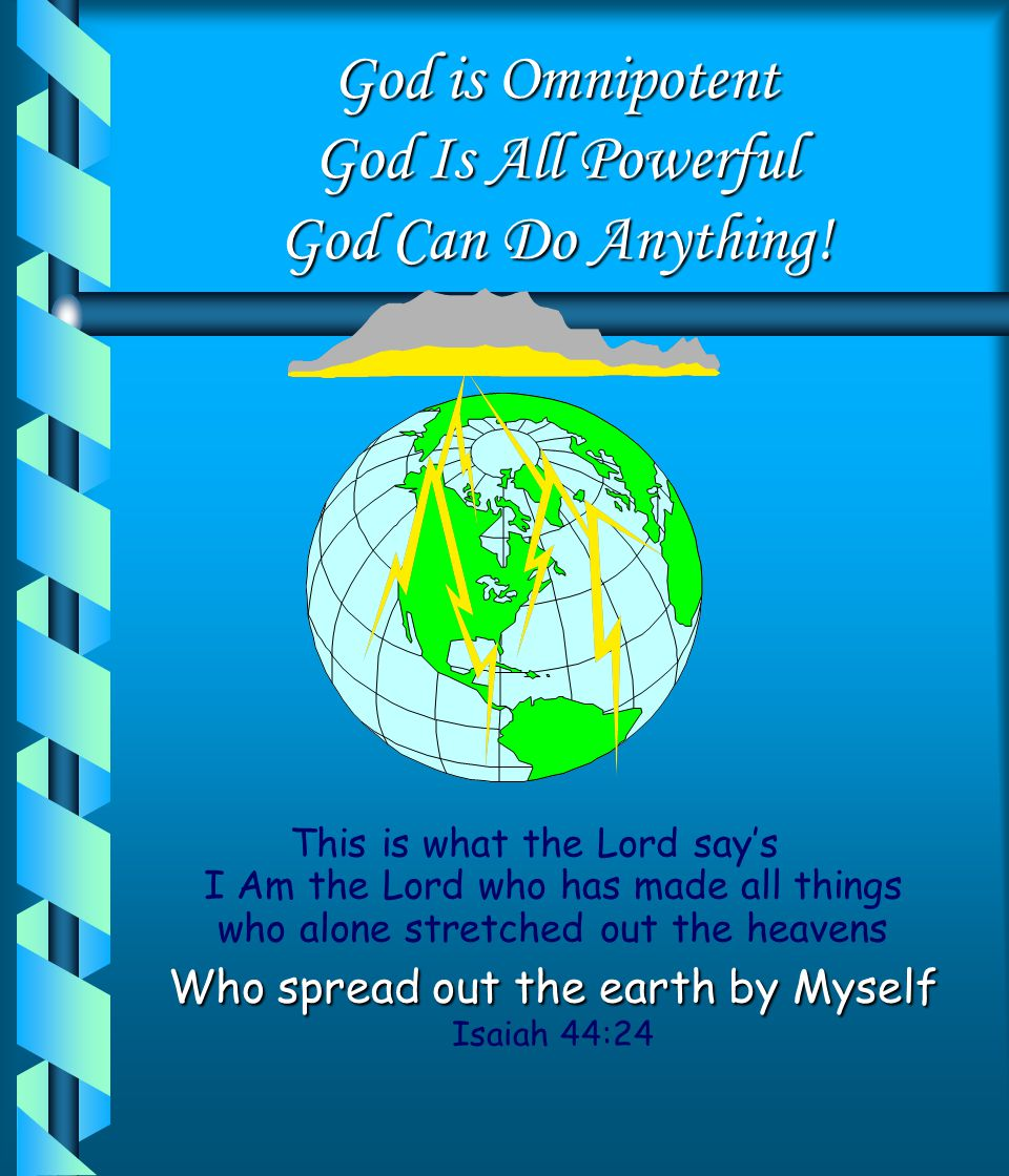 God is Omnipotent God Is All Powerful God Can Do Anything!
