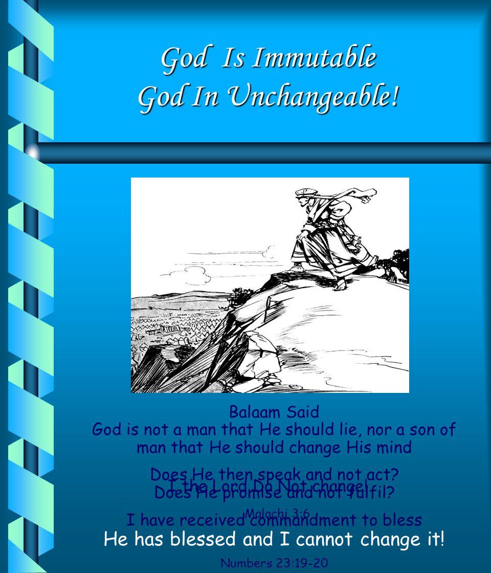 God Is Immutable God In Unchangeable!