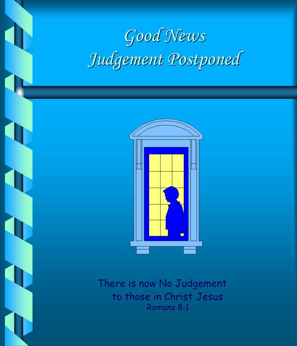 Good News Judgement Postponed