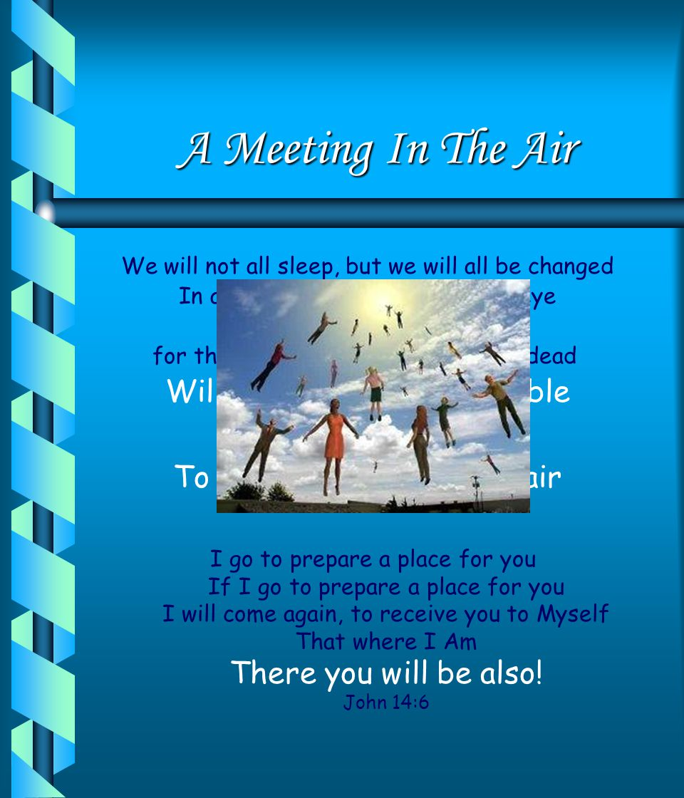 A Meeting In The Air Will be raised, Imperishable