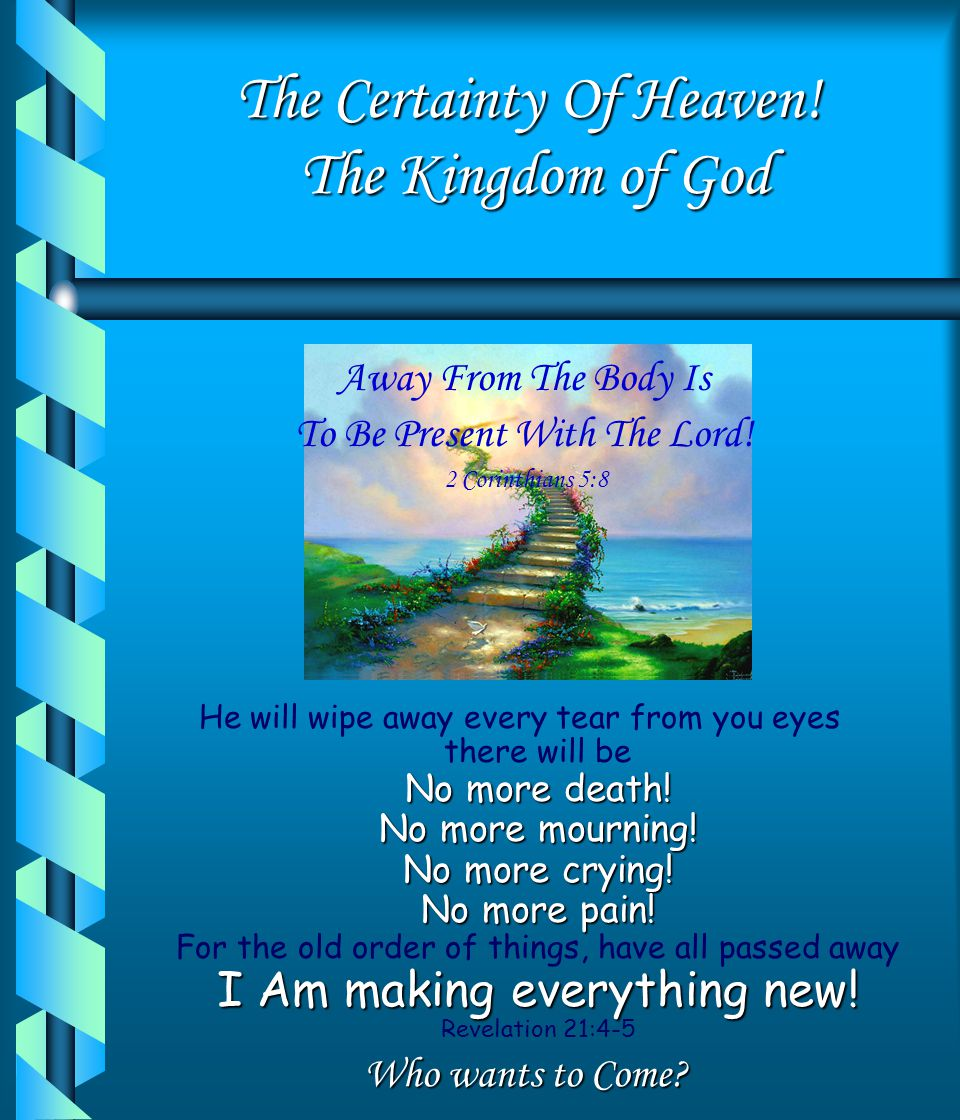 The Certainty Of Heaven! The Kingdom of God