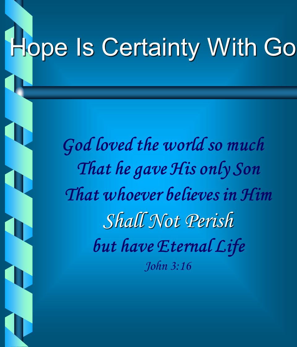 Hope Is Certainty With God