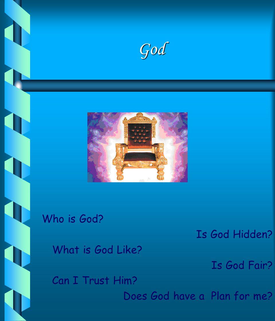 God Who is God Is God Hidden What is God Like Is God Fair