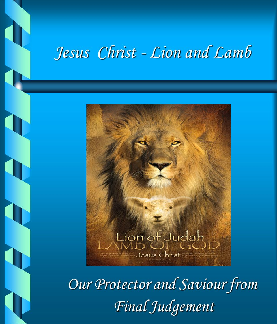 Jesus Christ - Lion and Lamb