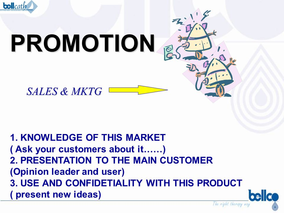 PROMOTION SALES & MKTG 1. KNOWLEDGE OF THIS MARKET