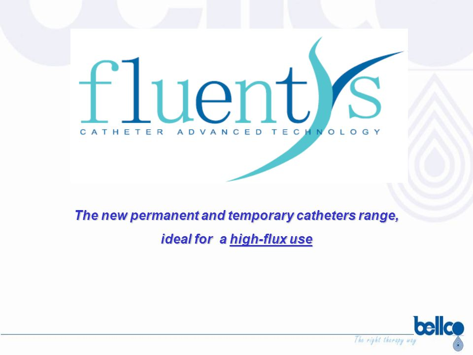 The new permanent and temporary catheters range,