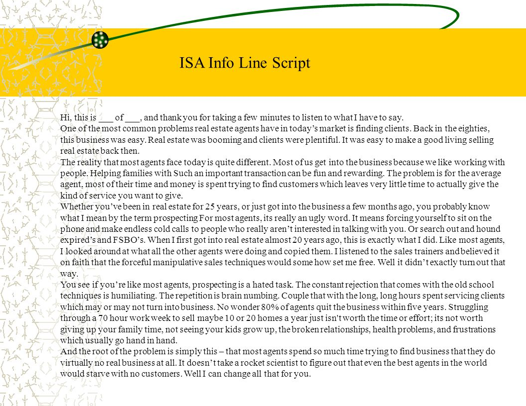 ISA Info Line Script Hi, this is ___ of ___, and thank you for taking a few minutes to listen to what I have to say.