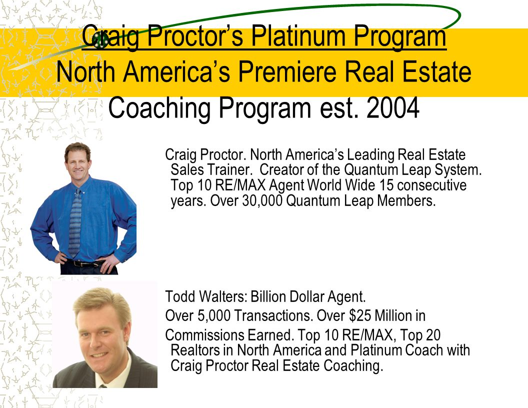 Craig Proctor's Platinum Program North America's Premiere Real Estate Coaching Program est. 2004