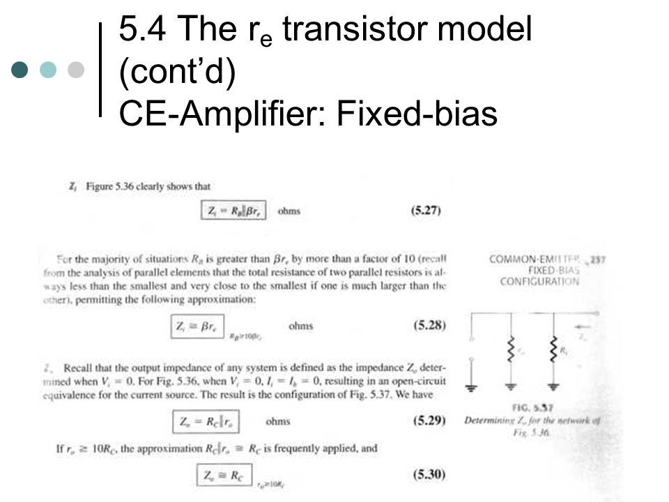 5.4 The re transistor model (cont'd) CE-Amplifier: Fixed-bias