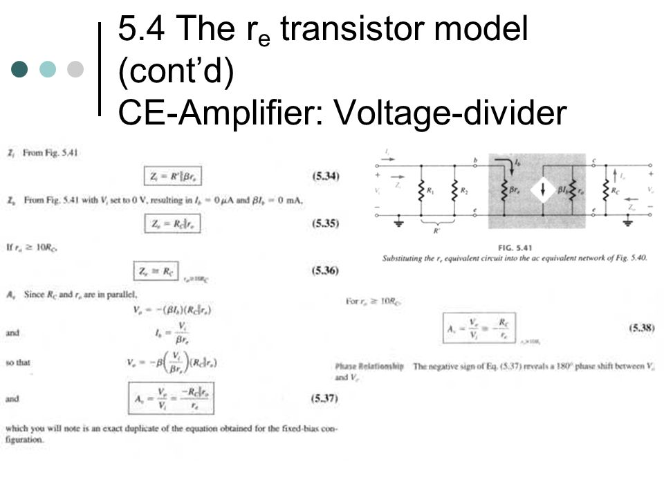 5.4 The re transistor model (cont'd) CE-Amplifier: Voltage-divider