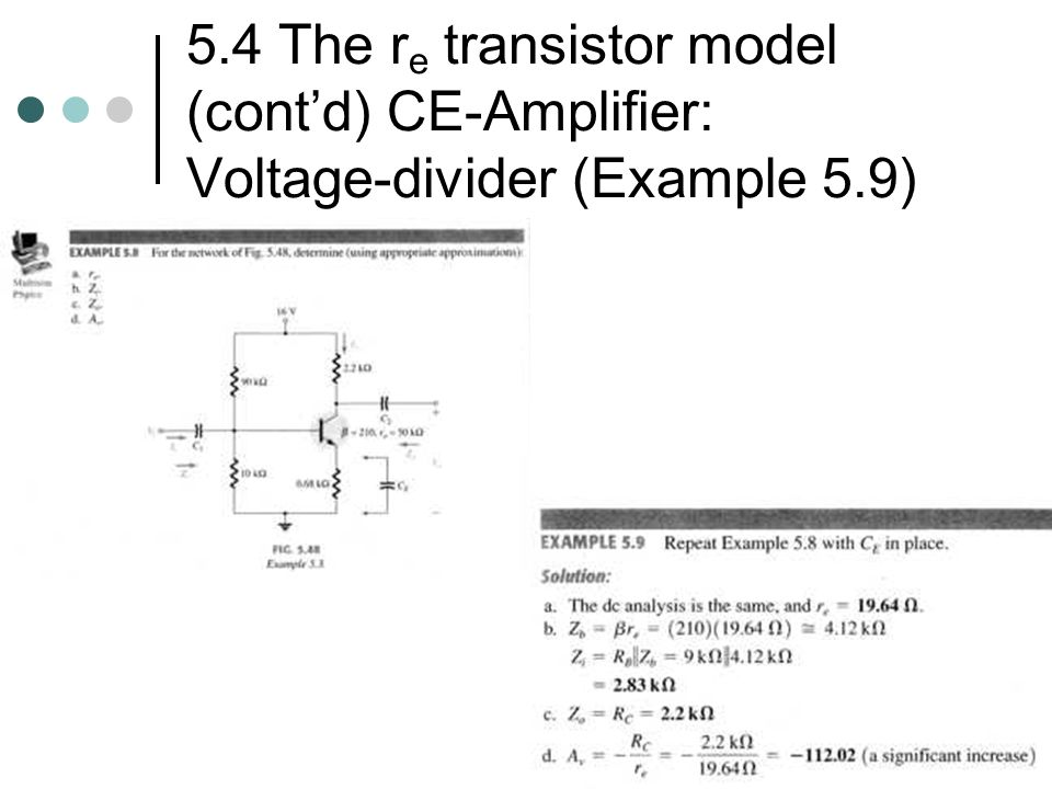 5.4 The re transistor model (cont'd) CE-Amplifier: Voltage-divider (Example 5.9)