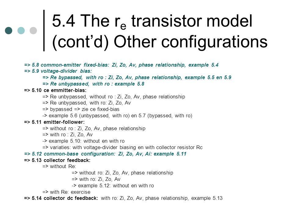 5.4 The re transistor model (cont'd) Other configurations