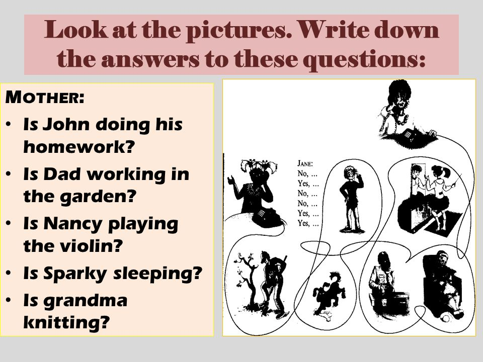 Look at the pictures. Write down the answers to these questions: