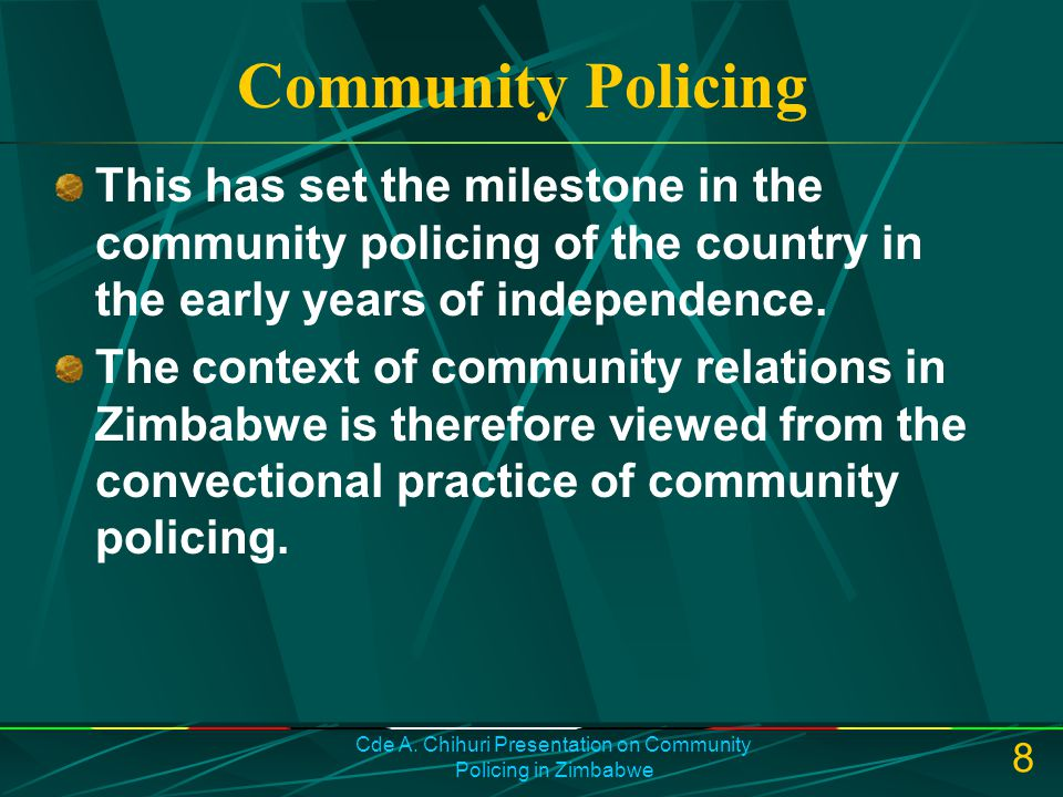 Cde A. Chihuri Presentation on Community Policing in Zimbabwe