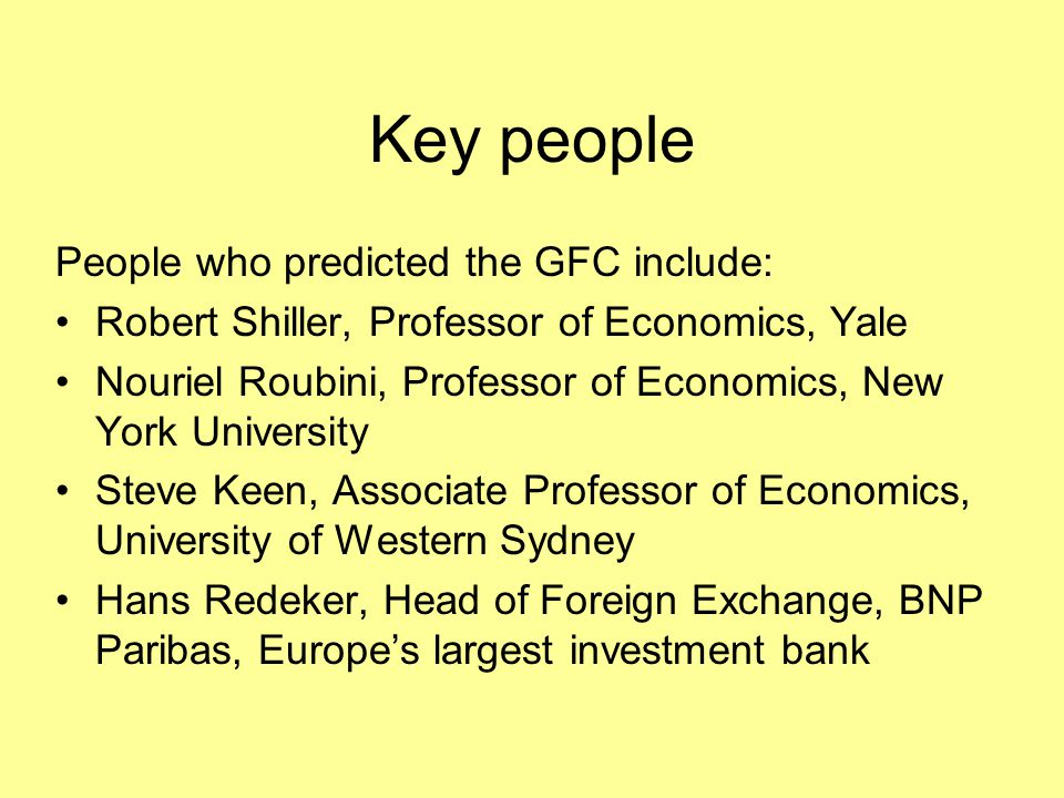 Key people People who predicted the GFC include: