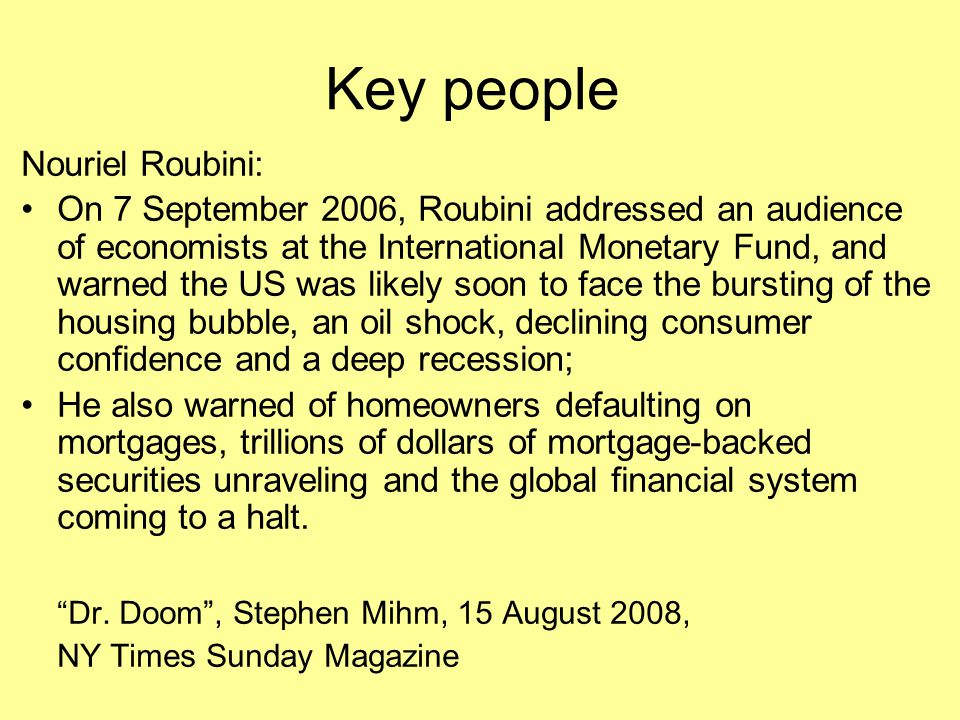 Key people Dr. Doom , Stephen Mihm, 15 August 2008, Nouriel Roubini: