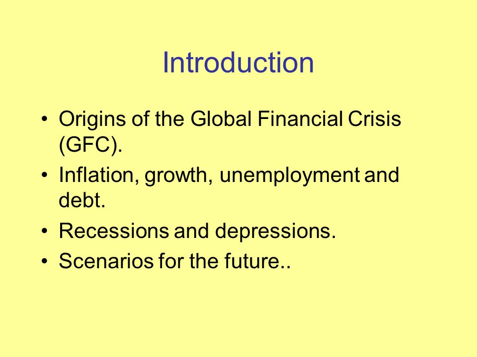 Introduction Origins of the Global Financial Crisis (GFC).