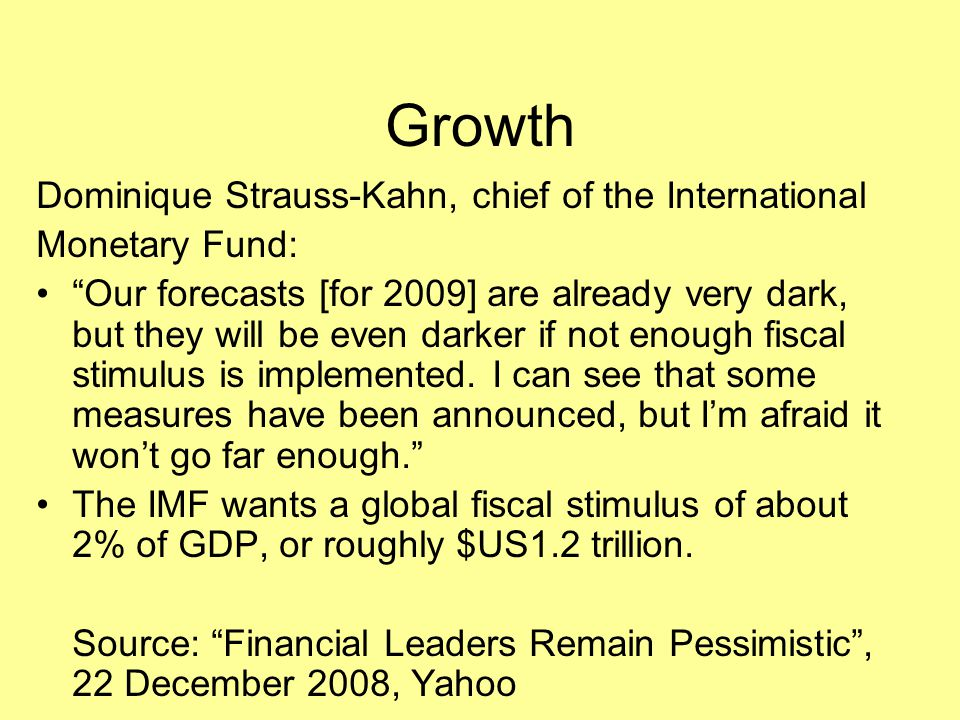 Growth Dominique Strauss-Kahn, chief of the International