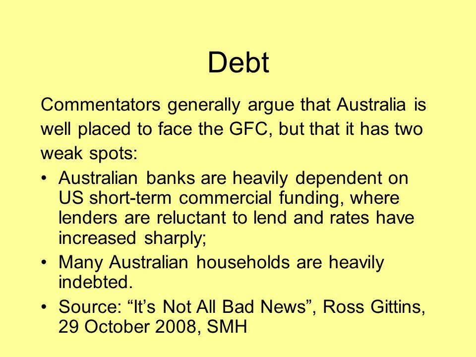 Debt Commentators generally argue that Australia is