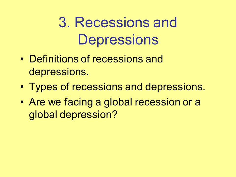 3. Recessions and Depressions