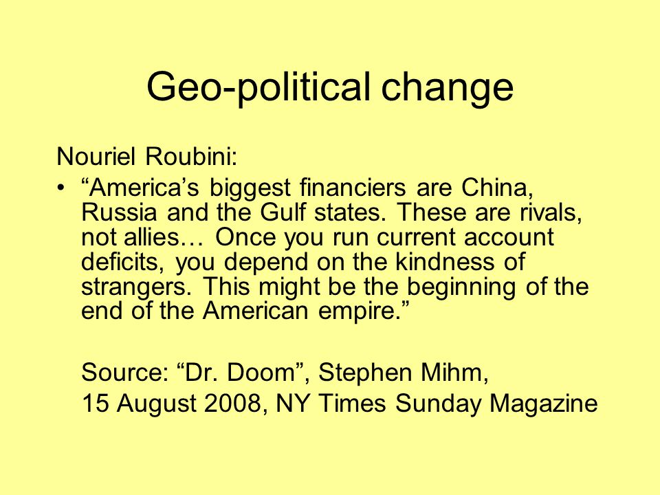 Geo-political change Nouriel Roubini: