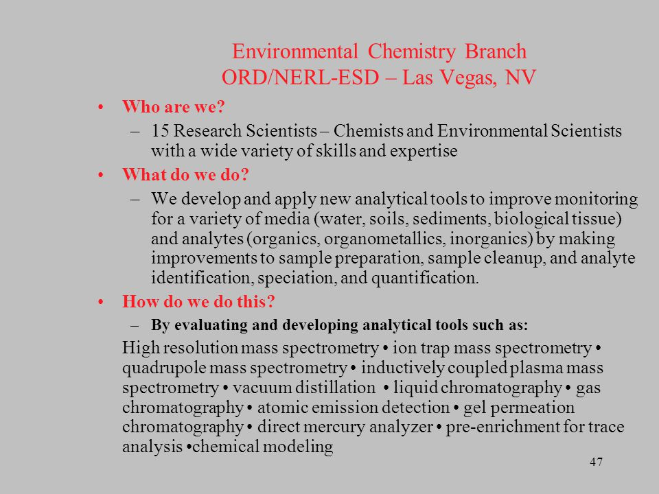 Environmental Chemistry Branch ORD/NERL-ESD – Las Vegas, NV