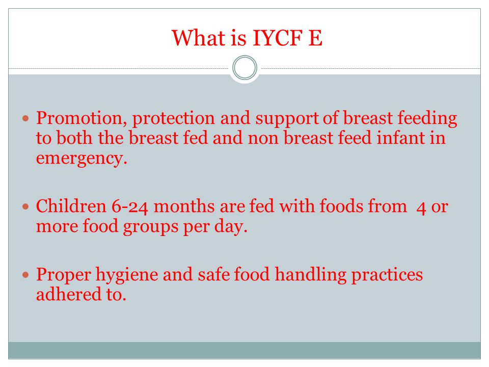 What is IYCF E Promotion, protection and support of breast feeding to both the breast fed and non breast feed infant in emergency.