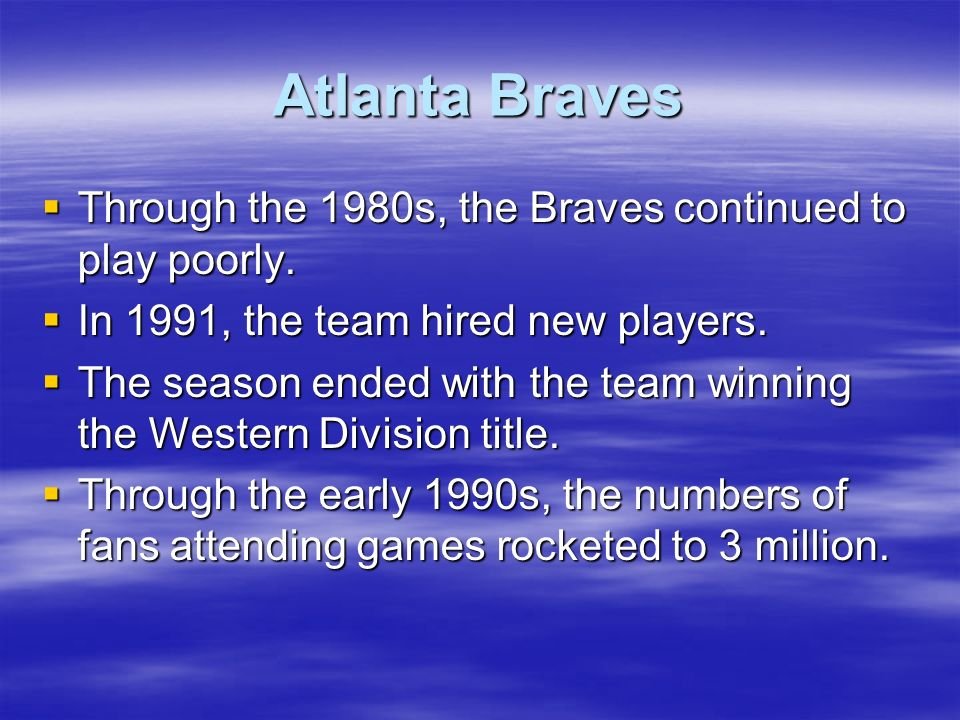 Atlanta Braves Through the 1980s, the Braves continued to play poorly.