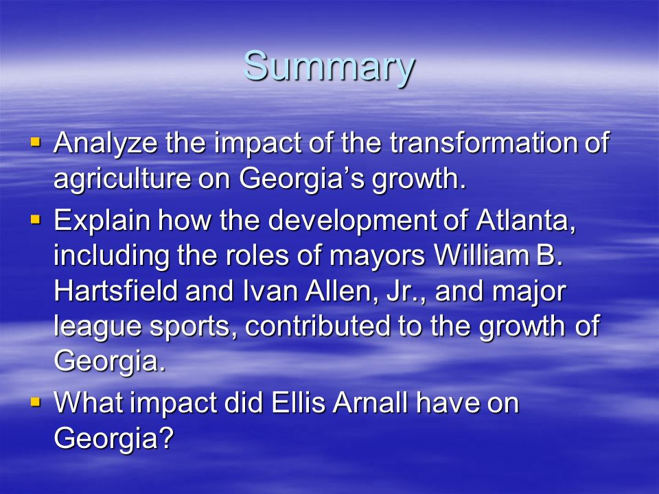 SummaryAnalyze the impact of the transformation of agriculture on Georgia's growth.