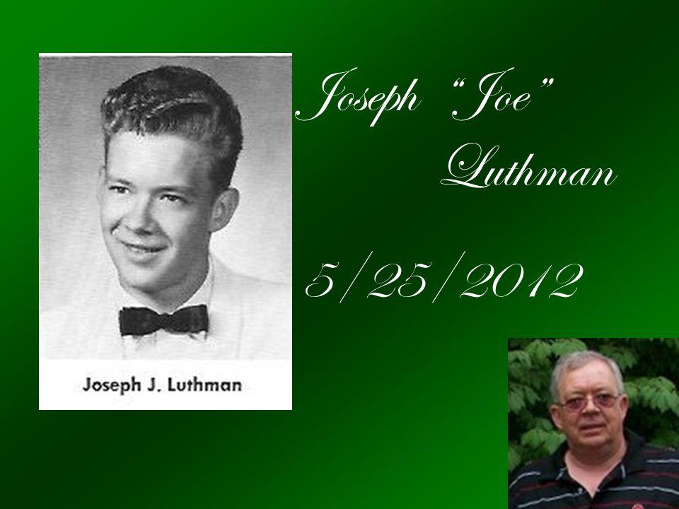 Joseph Joe Luthman 5/25/2012
