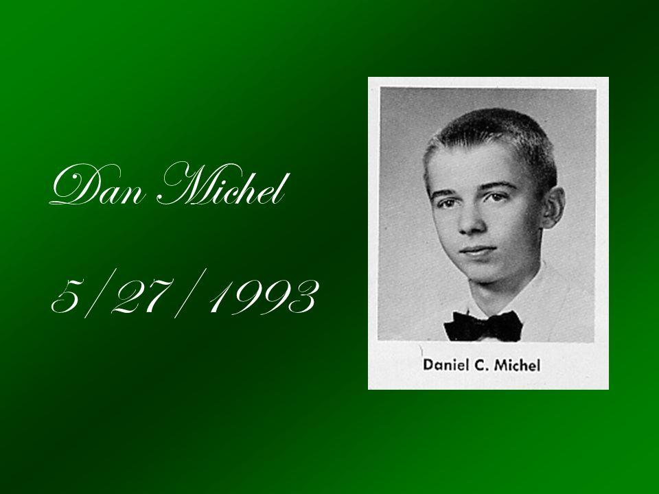 Dan Michel 5/27/1993