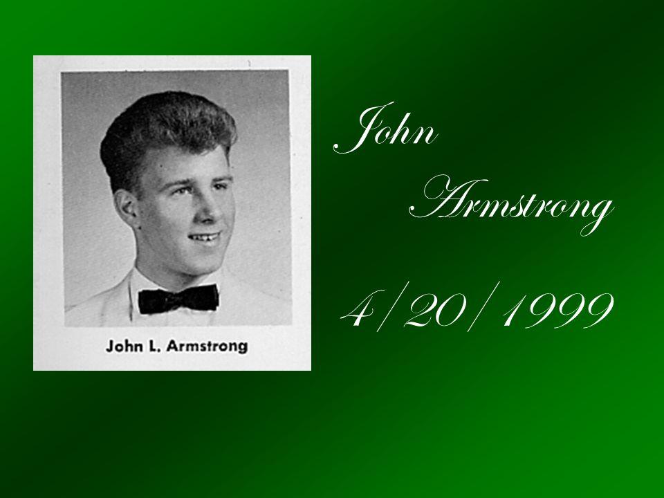 John Armstrong 4/20/1999