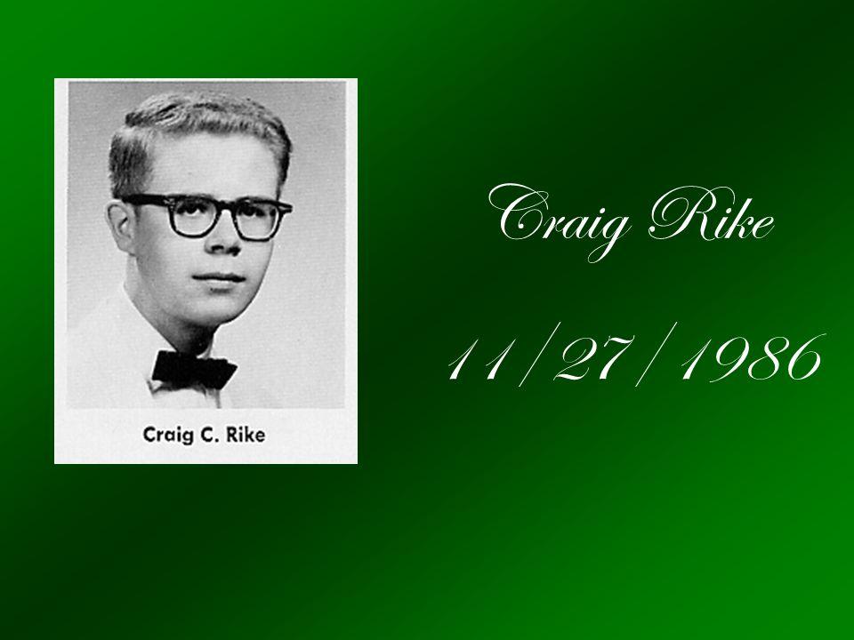 Craig Rike 11/27/1986