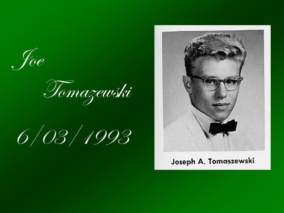 Joe Tomazewski 6/03/1993