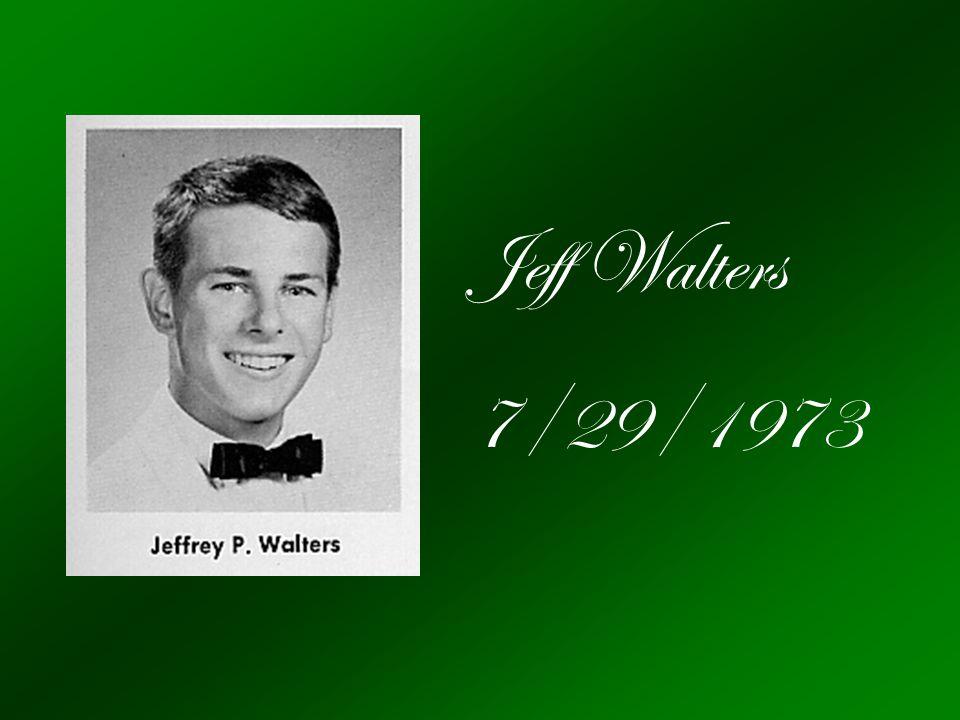 Jeff Walters 7/29/1973