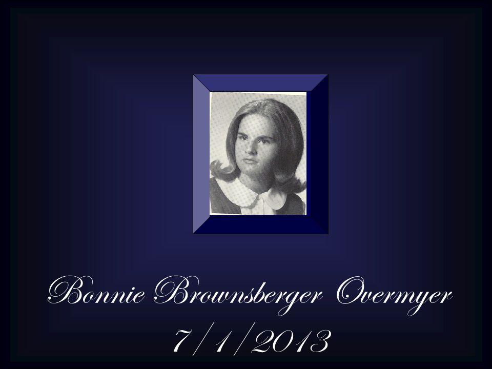Bonnie Brownsberger Overmyer 7/1/2013