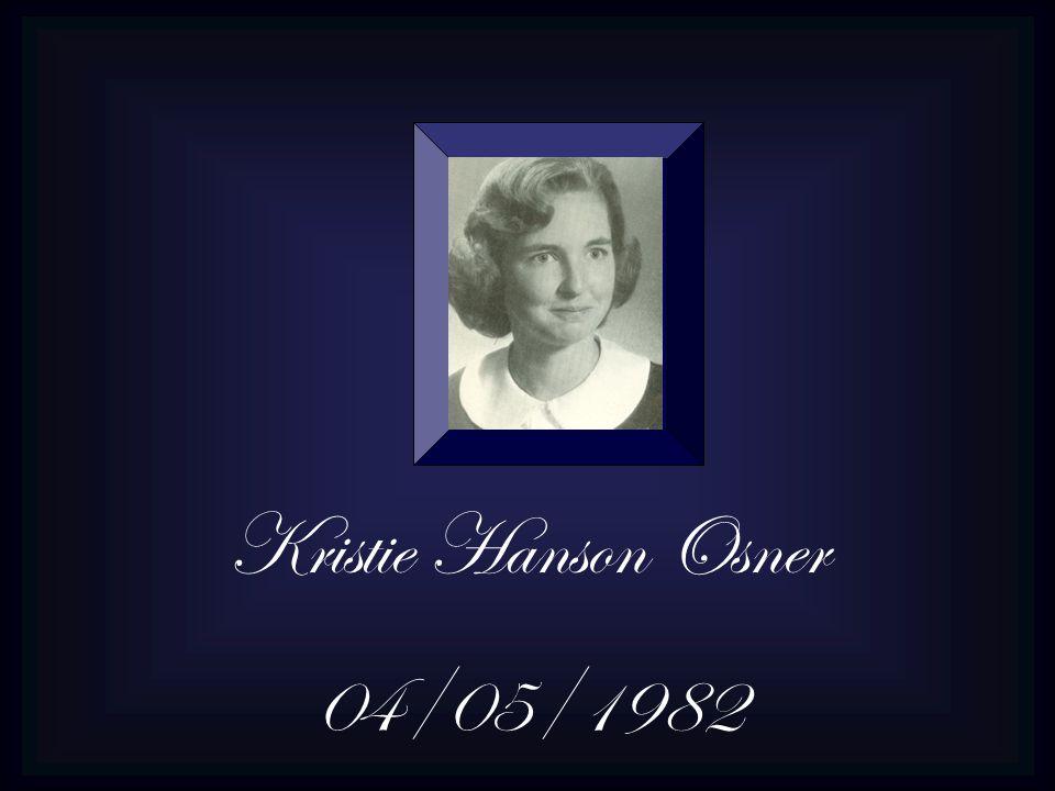 Kristie Hanson Osner 04/05/1982