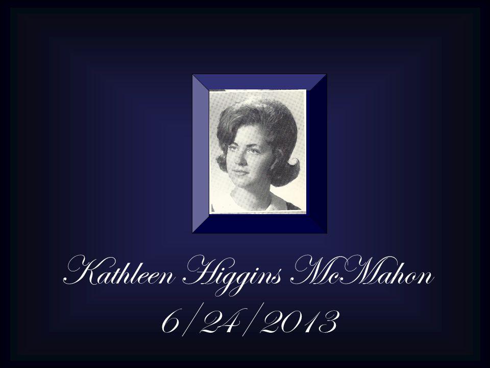 Kathleen Higgins McMahon 6/24/2013