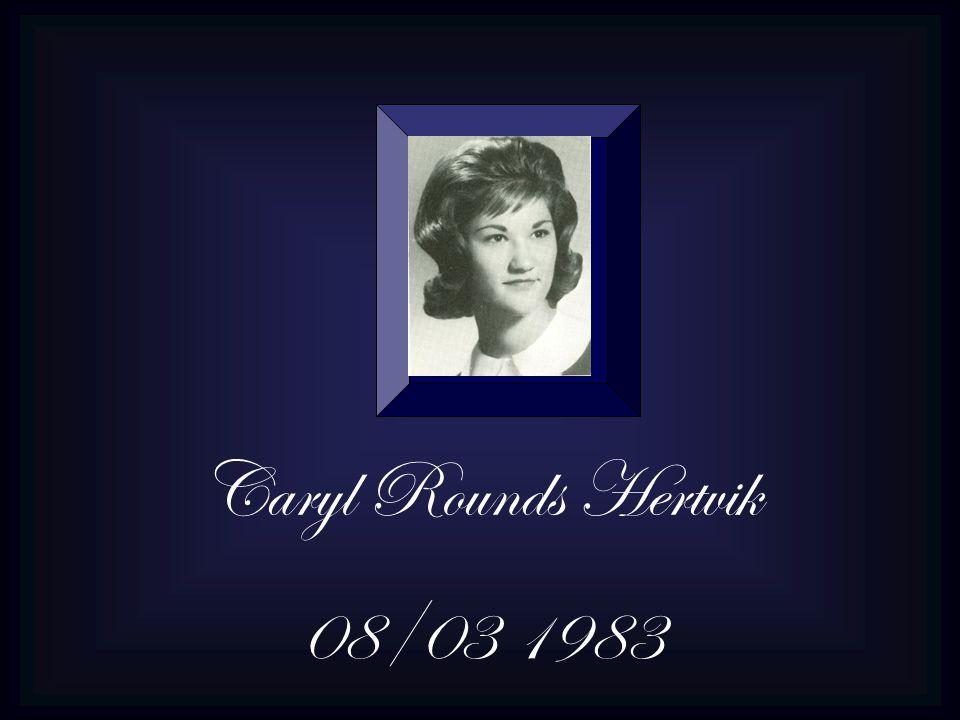 Caryl Rounds Hertvik 08/03 1983