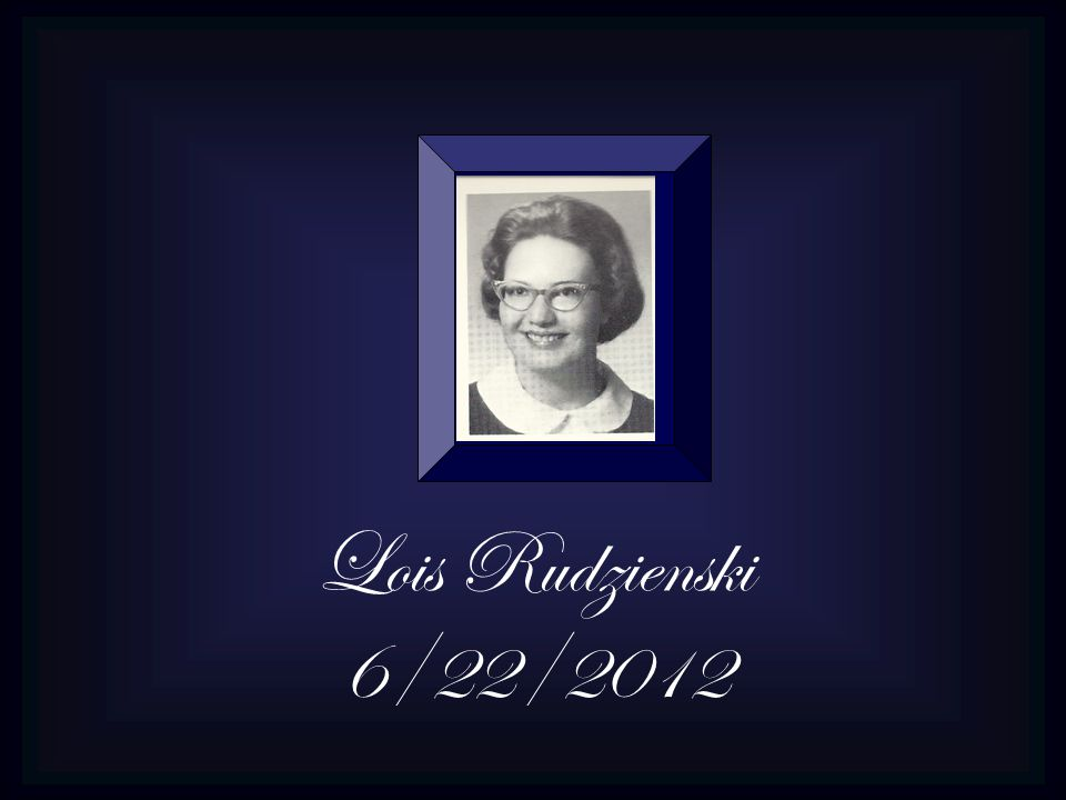 Lois Rudzienski 6/22/2012