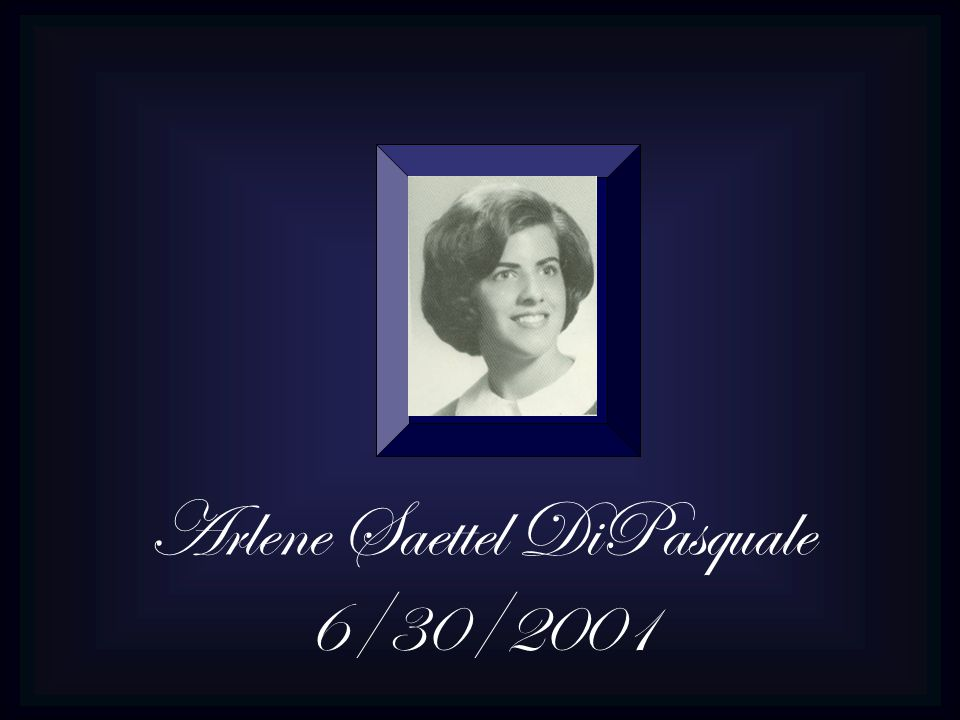 Arlene Saettel DiPasquale 6/30/2001